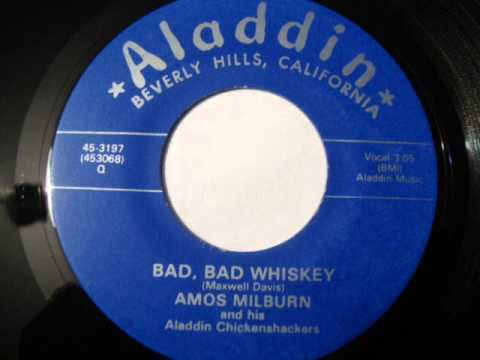 Bad Bad Whiskey -  Amos Milburn