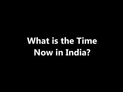 What is the time now in India