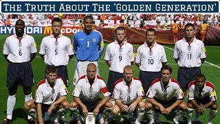 The Truth About England's So-Called 'Golden Generation'