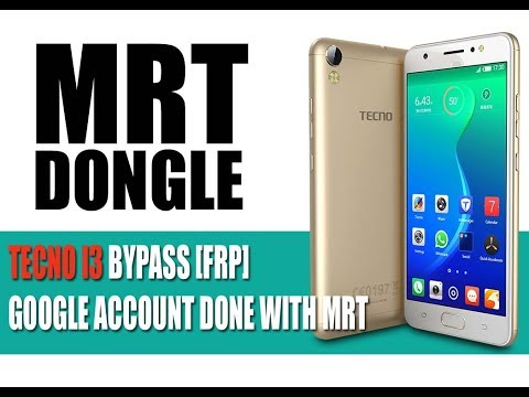 TECNO i3 BYPASS FRP DONE WITH MRT DONGLE - GSM-Forum