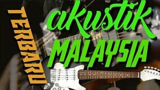 lagu malaysia akustik pilihan terbaru ( COVER )