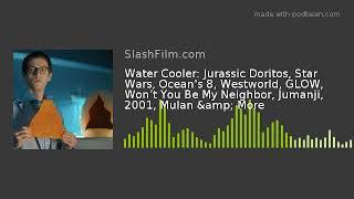 Water Cooler: Jurassic Doritos, Star Wars, Ocean