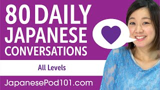 2 Hours of Daily Japanese Conversations - Japanese Practice for ALL Learners