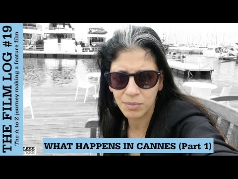 Cannes Film Festival - Pitching as an Indie Filmmaker (Part 1) - Film Log #19