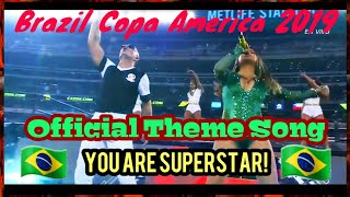 "#Copa America Brazil 2019#official theme song""You are SUPERSTAR """