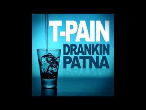 Drankin Patna (Instrumental) - T-Pain (DL Link)