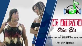 MC Atrevida - Olha Ela (Web Clipe Funk Carioca)