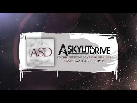 A SKYLIT DRIVE - Bring Me A War (Official Stream)