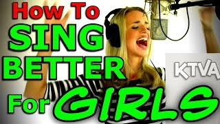 How To Sing Better For Girls - COMPLETE - Ken Tamplin Vocal Academy