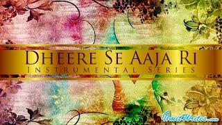 Dheere Se Aaja Ri Ankhiyan Mein (Sweet Instrumental)
