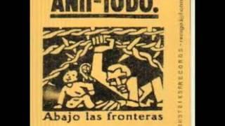 Anti todo - Abajo las Fronteras (álbum completo)