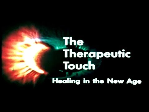 The Therapeutic Touch: Healing In The New Age (FULL DOCUMENTARY)