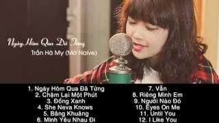 Tuyển tập những ca khúc hay nhất của Trần Hà My (Mờ Naive)