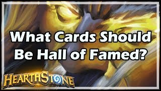 [Hearthstone] What Cards Should Be Hall of Famed?