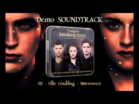 02) Ellie Goulding - Bittersweet (Demo Soundtrack Breaking Dawn P.2)
