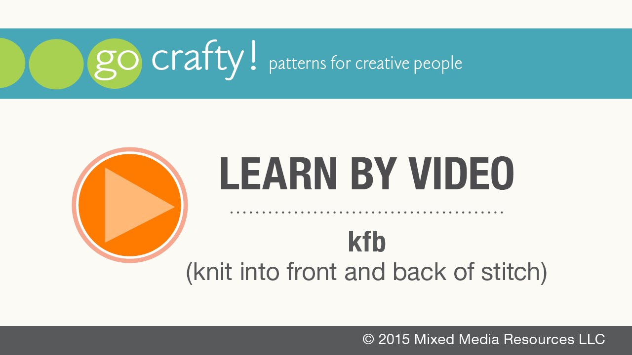 how to kfb knit into front and back of stitch go crafty youtube. Black Bedroom Furniture Sets. Home Design Ideas