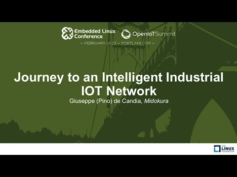 Journey to an Intelligent Industrial IOT Network - Giuseppe (Pino) de Candia, Midokura