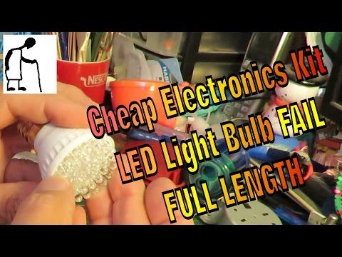 Cheap Electronics Kit LED Light Bulb FAIL FULL LENGTH