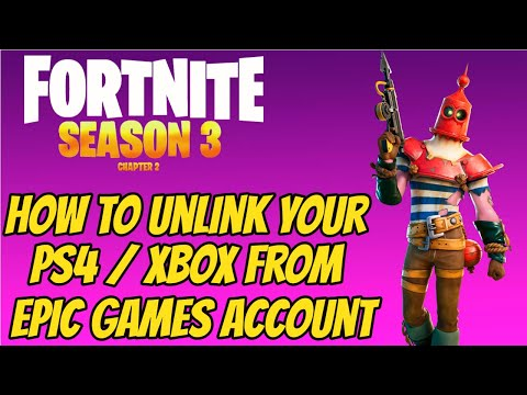 How To Unlink Your PS4 Xbox From Your Epic Games Account Season 3 Chapter 2