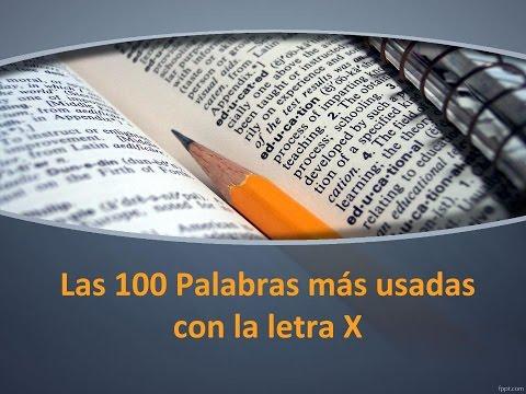 Las 100 palabras más usadas con X