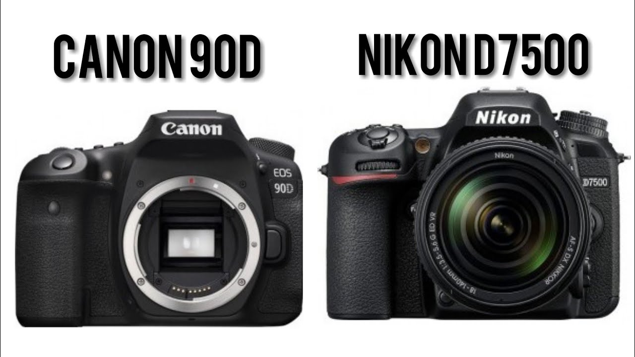 Is Canon 90D better Than Nikon D7500?? - YouTube