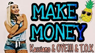 ZUMBA FITNESS | MAKE MONEY - KASSIANO feat. OYE!!! & T.O.K. | MICHELLE VO | Dance Workout