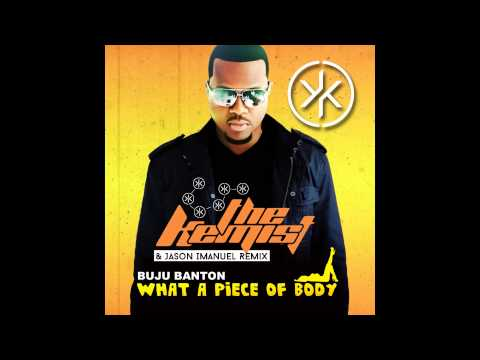 Buju Banton (The Kemist & Jason Imanuel Remix) - What A Piece of Body