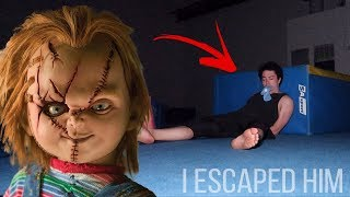 i escaped him... i got away from chucky (HE TIED ME UP)