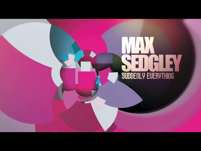 Max Sedgley - All Around Me