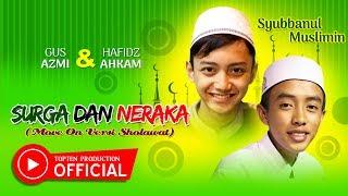 """TERBARU"" Gus Azmi & Hafidz Syubbanul Muslimin - Surga & Neraka [Move On NDX]- [HD Quality]"