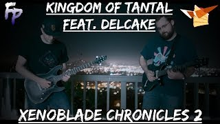 Kingdom of Tantal (Day) - Xenoblade Chronicles 2 Metal Arrangement || Forsaken Panda Feat. Delcake