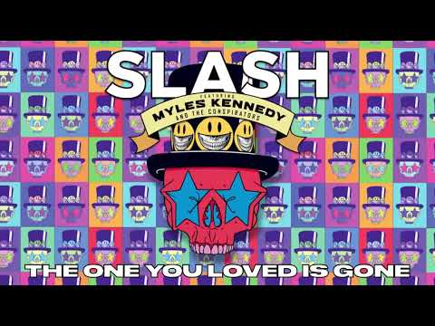 "SLASH FT. MYLES KENNEDY & THE CONSPIRATORS – ""The One You Loved Is Gone"" Full Song Static Video"