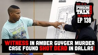 Witness in Amber Guyger Case Shot Dead in Dallas - Prison Talk Live Stream E130