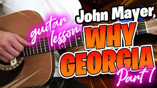 Why Georgia - John Mayer - Guitar Lesson