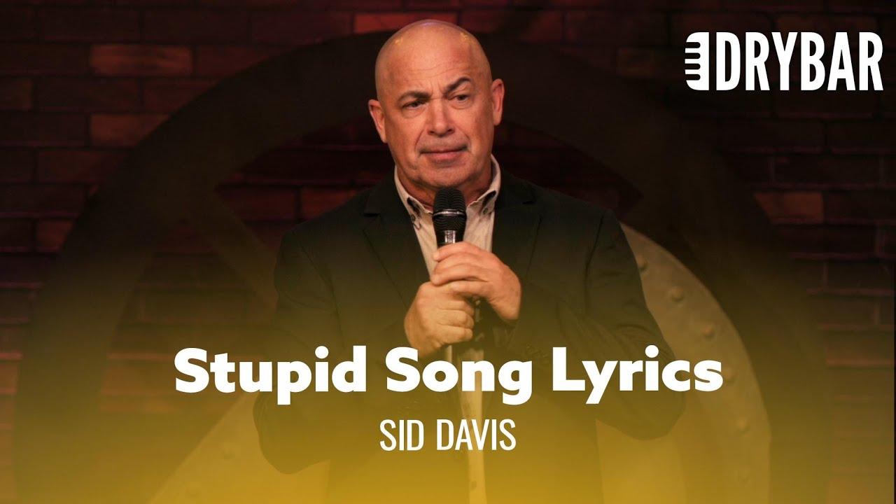 Song Lyrics Are So Stupid. Sid Davis - Full Special