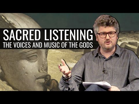 Sacred Listening: The Voices and Music of the Gods