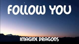 FOLLOW YOU - Imagine Dragon