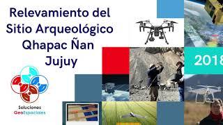 Relevamiento del Sitio Arqueológico Qhapaq Ñan - Jujuy