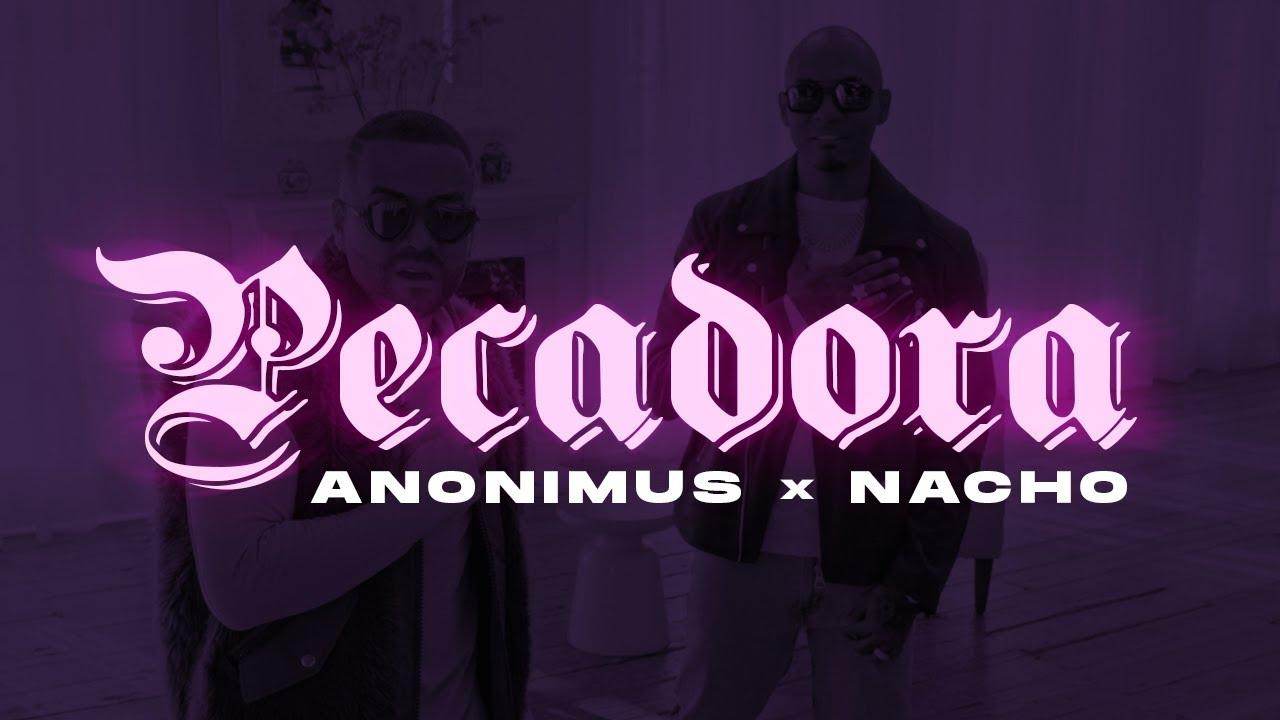 Anonimus & Nacho - Pecadora (Video Oficial)