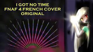 Fnaf4 // I Got No Time // French Cover Original