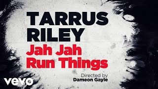 tarrus riley jah jah runs things