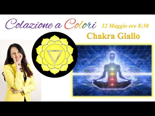 Colazione a colori con Samya- 3°CHAKRA GIALLO-Formazione a colori -  12 Maggio 2021