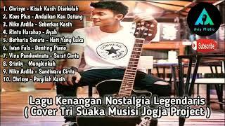 Lagu Kenangan Nostalgia Legendaris ( Cover Tri Suaka Musisi Jogja Project )