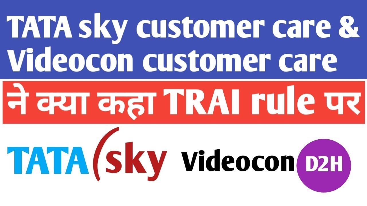 What Saying Tata Sky Customer Care Videocon D2h Customer Care On