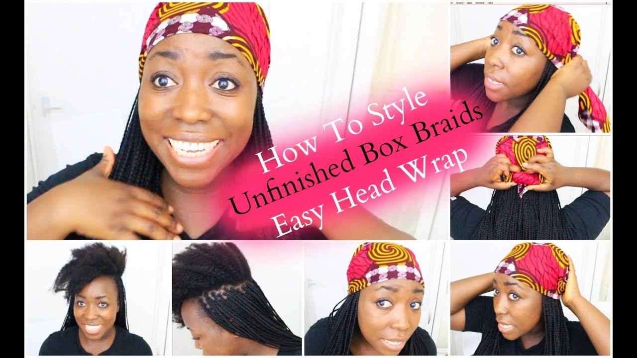 Box Braids Hairstyle Unfinished Easy Head Wrap With Scarf Natural Hair Protective Style