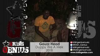 Gouzz Head - Duppy We A Mek - April 2018