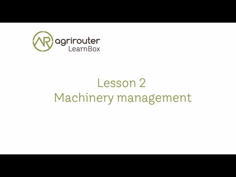 agrirouter LearnBox Lesson 2 - Machinery Management