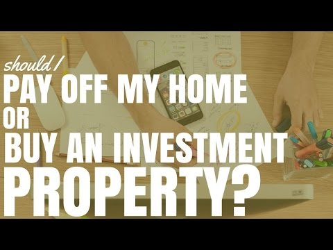 Should I Pay Off My Home Or Buy An Investment Property (Ep169)