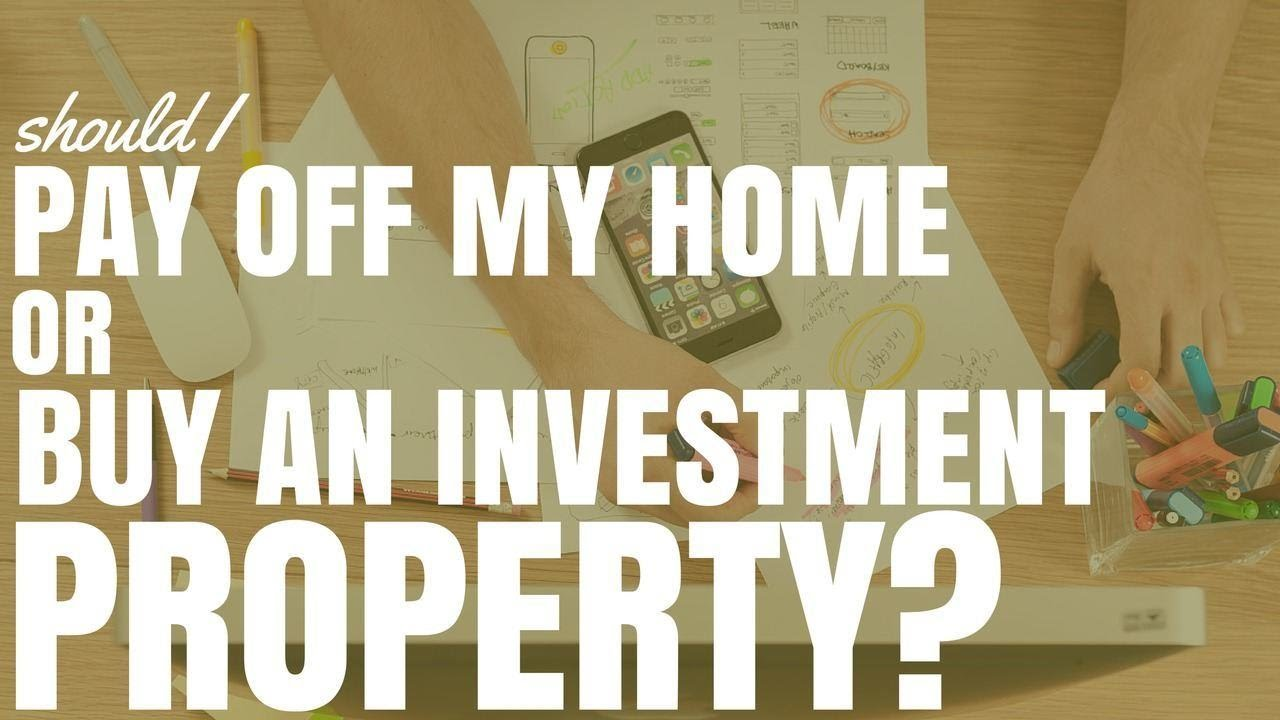 Should I Pay Off My Home Or Buy An Investment Property (Ep169) - YouTube
