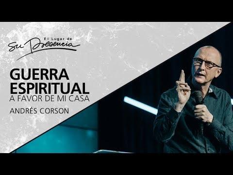 Guerra espiritual a favor de mi casa - Andrés Corson - 25 Abril 2012 | Prédicas Cristianas